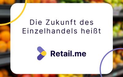 Die Zukunft des Einzelhandels heißt Retail.me!